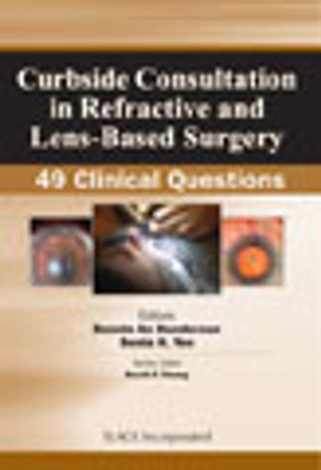 Curbside Consultation in Refractive and Lens-Based Surgery: 49 Clinical Questions