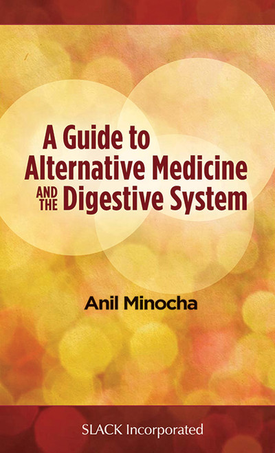 A Guide to Alternative Medicine and the Digestive System