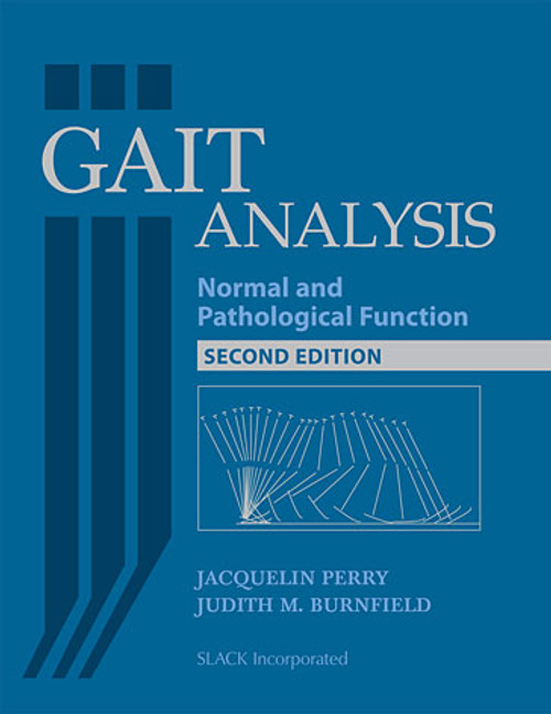Gait Analysis: Normal and Pathological Function, Second Edition