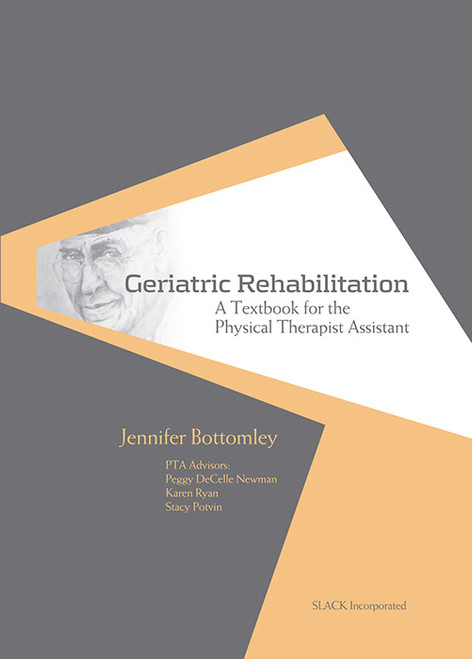 Geriatric Rehabilitation: A Textbook for the Physical Therapist Assistant