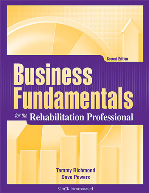 Business Fundamentals for the Rehabilitation Professional, Second Edition