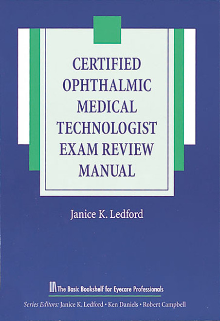 Certified Ophthalmic Medical Technologist Exam Review Manual, The Basic Bookshelf for Eyecare Professionals