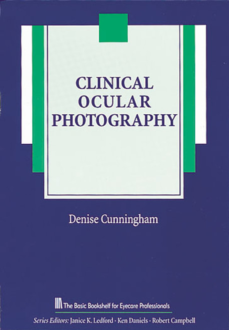 Clinical Ocular Photography, The Basic Bookshelf for Eyecare Professionals