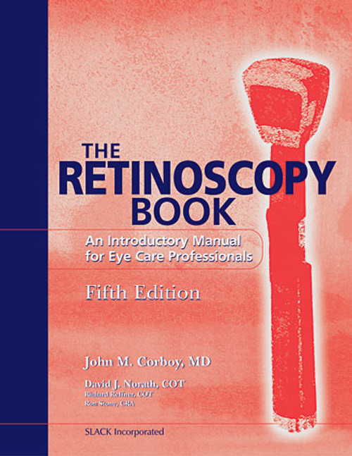 The Retinoscopy Book:  An Introductory Manual for Eye Care Professionals, Fifth Edition