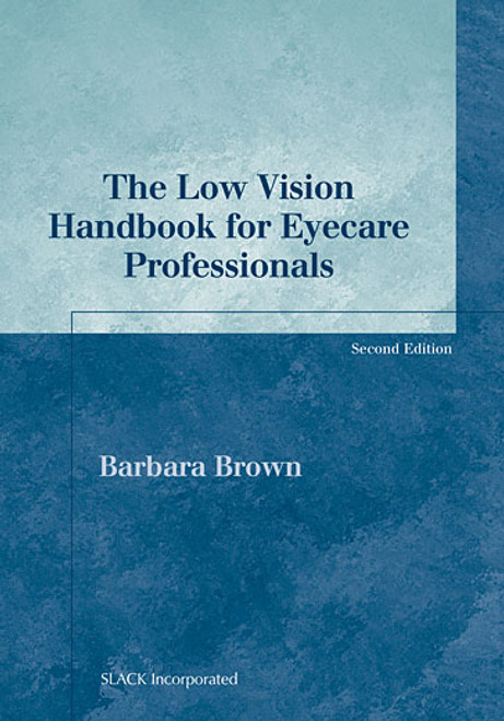 The Low Vision Handbook for Eyecare Professionals, Second Edition