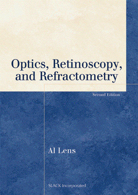 Optics, Retinoscopy, and Refractometry, Second Edition