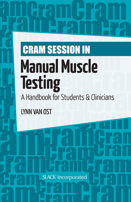 Cram Session in Manual Muscle Testing: A Handbook for Students and Clinicians