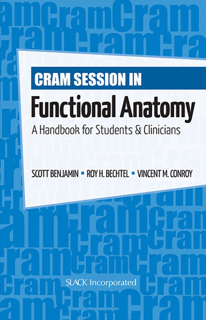 Cram Session in Funcational Anatomy: A Handbook for Students and Clinicians
