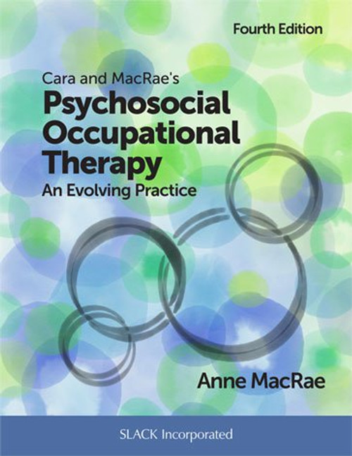 Cara and MacRae's Psychosocial Occupational Therapy: An Evolving Practice, Fourth Edition