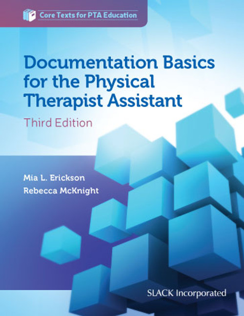 Documentation Basics for the Physical Therapist Assistant, Core Texts for PTA Education, Third Edition