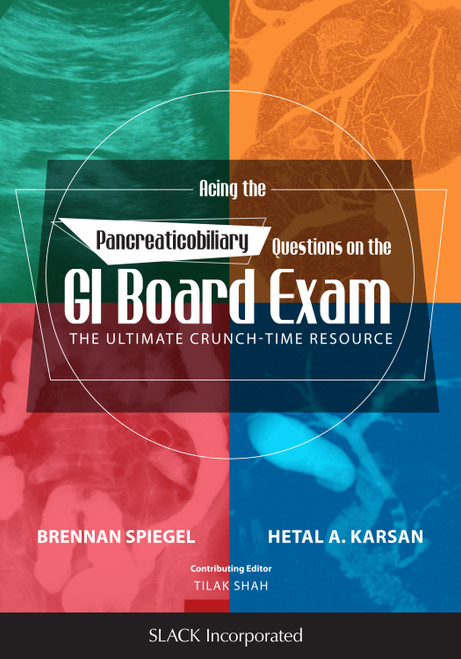 Acing the Pancreaticobiliary Questions on the GI Board Exam: The Ultimate Crunch-Time Resource