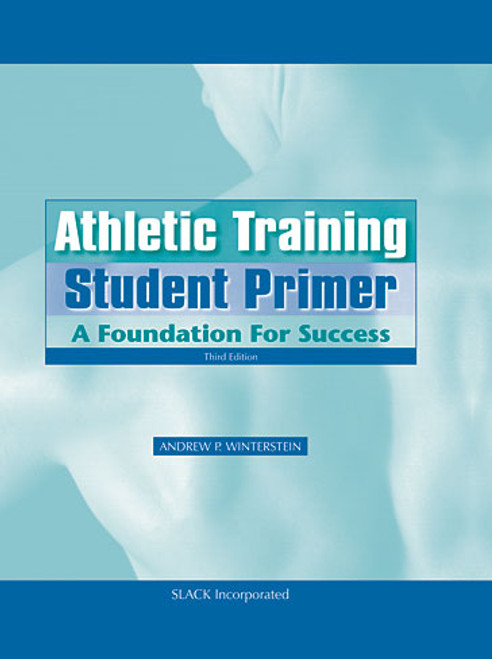 Athletic Training Student Primer: A Foundation for Success, Third Edition
