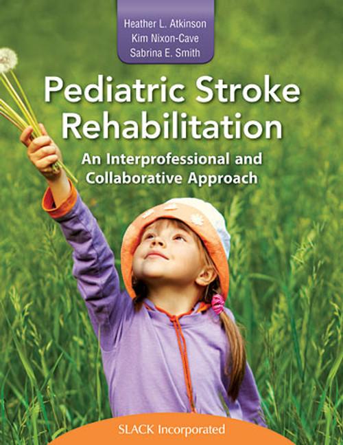 Pediatric Stroke Rehabilitation: An Interprofessional and Collaborative Approach
