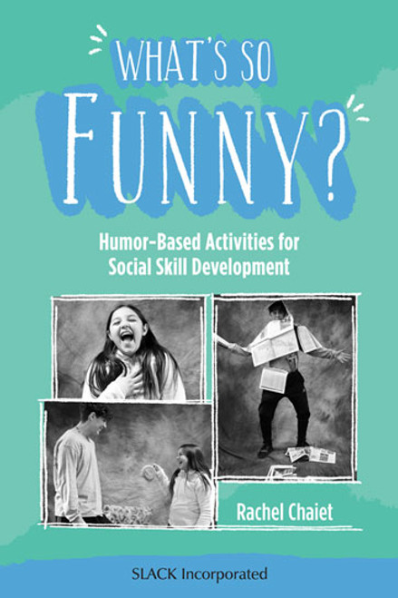 What's So Funny?: Humor-Based Activities for Social Skill Development