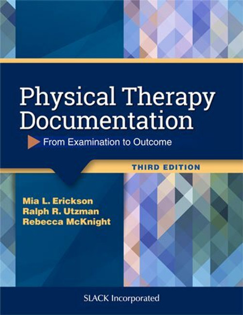 Physical Therapy Documentation: From Examination to Outcome, Third Edition