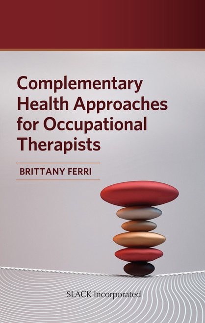 Complementary Health Approaches for Occupational Therapists