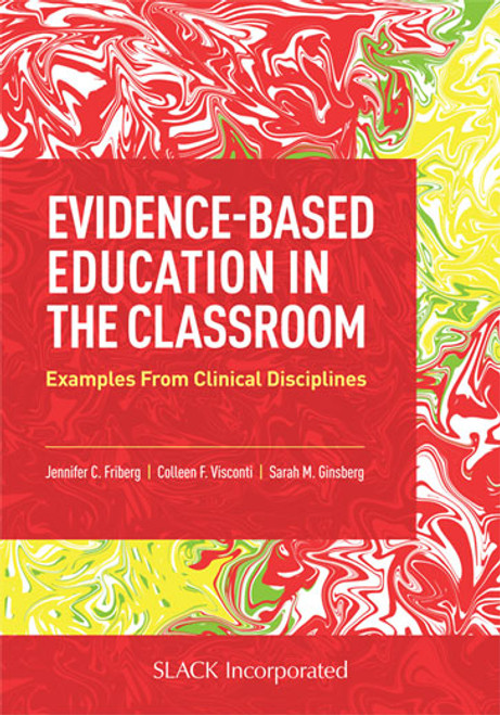 Evidence-Based Education in the Classroom: Examples From Clinical Disciplines