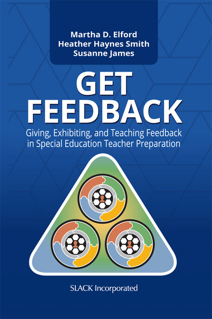 GET Feedback: Giving, Exhibiting, and Teaching Feedback in Special Education Teacher Preparation