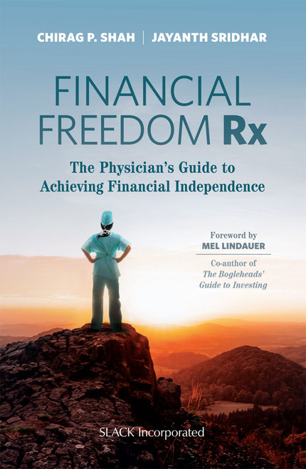 Financial Freedom Rx: The Physician's Guide to Achieving Financial Independence