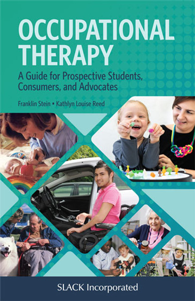Occupational Therapy: A Guide for Prospective Students, Consumers, and Advocates