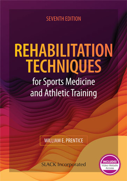 Rehabilitation Techniques for Sports Medicine and Athletic Training, Seventh Edition