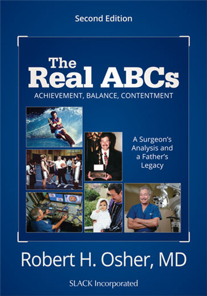 The Real ABCs: A Surgeon's Analysis and a Father's Legacy, Second Edition