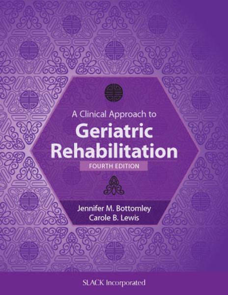 A Clinical Approach to Geriatric Rehabilitation, Fourth Edition