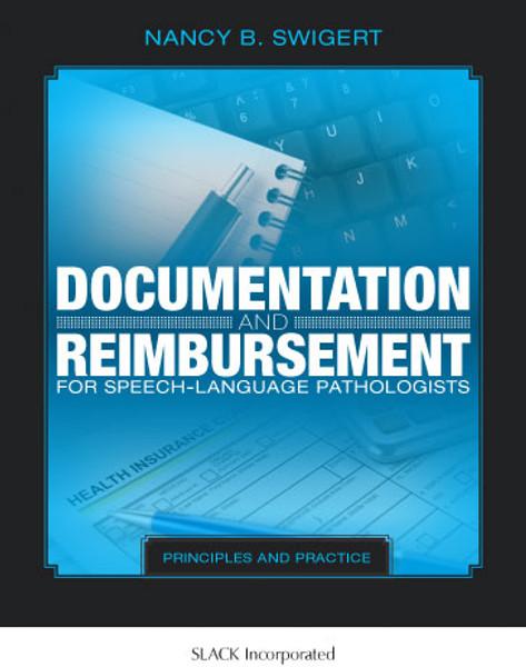Documentation and Reimbursement for Speech-Language Pathologists: Principles and Practice