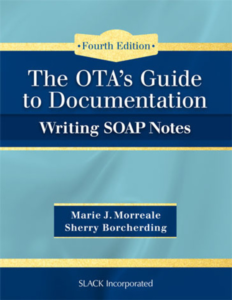 OTA's Guide to Documentation: Writing SOAP Notes, Fourth Edition