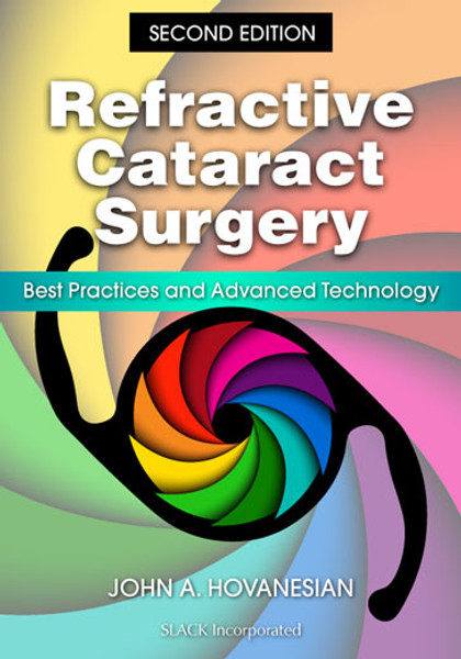 Refractive Cataract Surgery: Best Practices and Advanced Technology, Second Edition