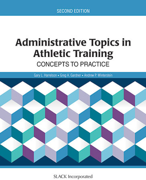 Administrative Topics in Athletic Training: Concepts to Practice, Second Edition