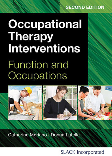 Occupational Therapy Interventions: Function and Occupations, Second Edition