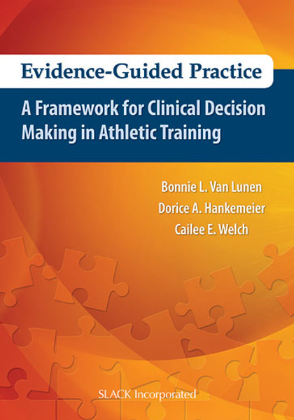 Evidence-Guided Practice: A Framework for Clinical Decision Making in Athletic Training