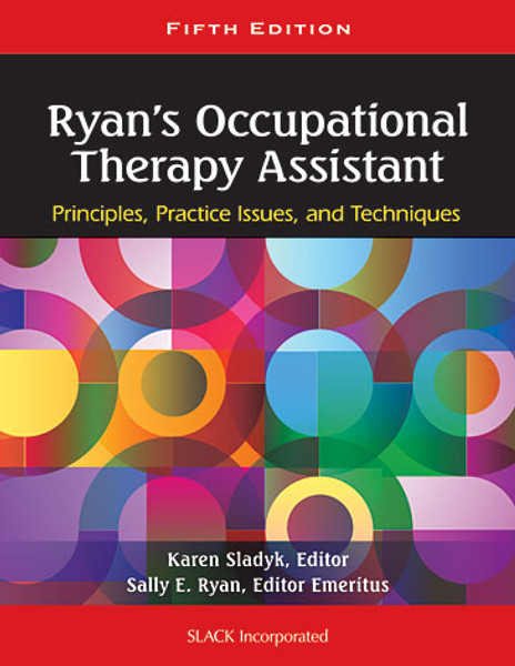 Ryan's Occupational Therapy Assistant: Principles, Practice Issues, and Techniques, Fifth Edition