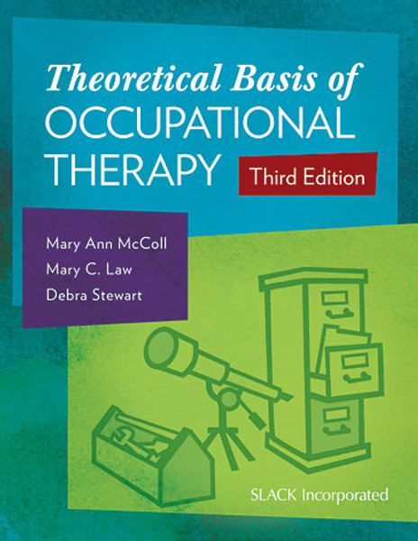 Theoretical Basis of Occupational Therapy, Third Edition