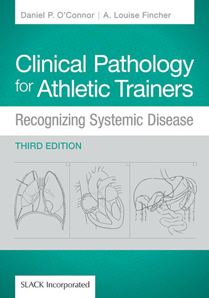 Clinical Pathology for Athletic Trainers: Recognizing Systematic Disease, Third Edition