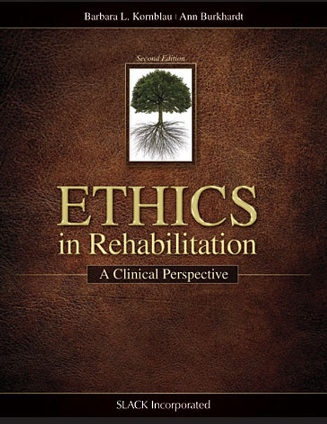 Ethics in Rehabilitation: A Clinical Perspective, Second Edition