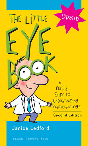 The Little Eye Book: A Pupil's Guide to Understanding Ophthalmology, Second Edition