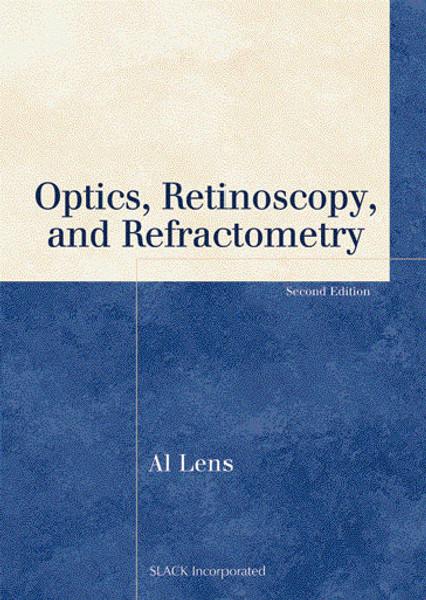 Optics, Retinoscopy, and Refractometry, Second Edition