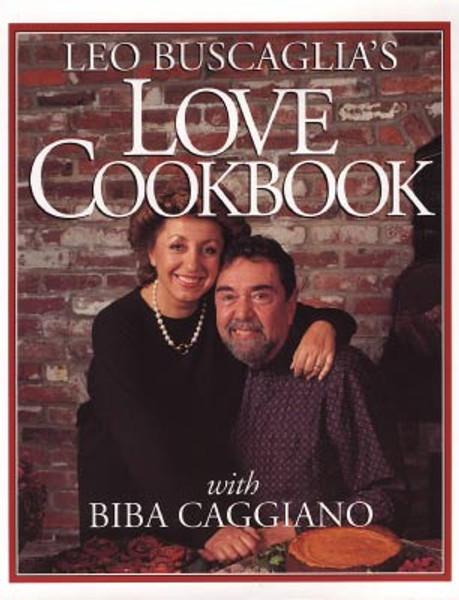 Leo Buscaglia's Love Cookbook