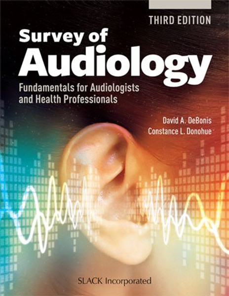 Survey of Audiology: Fundamentals for Audiologists and Health Professionals, Third Edition, third edition