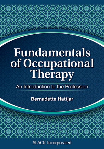 Fundamentals of Occupational Therapy: An Introduction to the Profession