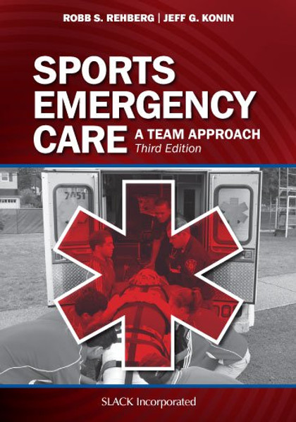 Sports Emergency Care: A Team Approach, Third Edition