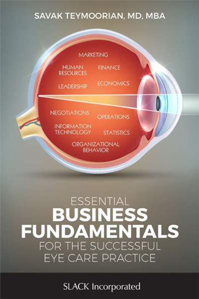 Essential Business Fundamentals for the Successful Eye Care Practice