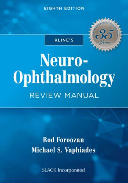 Kline's Neuro-Ophthalmology Review Manual, Eighth Edition