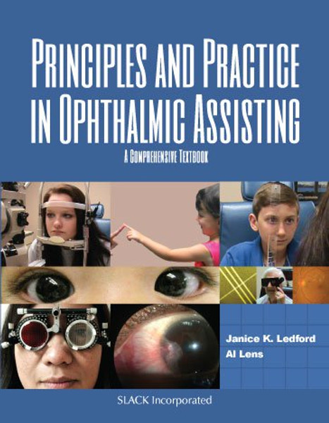 Principles and Practice in Ophthalmic Assisting: A Comprehensive Textbook