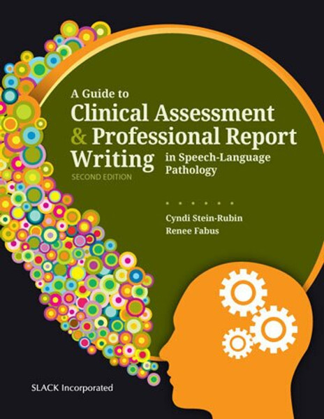 A Guide to Clinical Assessment and Professional Report Writing in Speech-Language Pathology, Second Edition
