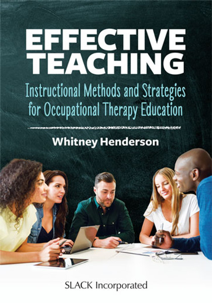 Effective Teaching: Instructional Methods and Strategies for Occupational Therapy Education