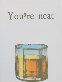 You're Neat Whisky Themed greeting card