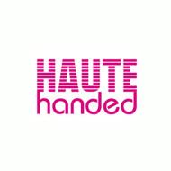 Haute handed